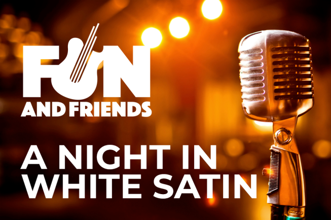 FUN - A NIGHT IN WHITE SATIN //15.05.2021